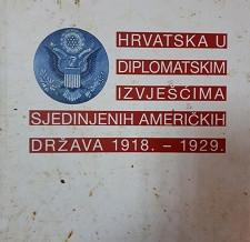 Hrvatska u diplomatskim izvješćima Sjedinjenih Američkih Država 1918. – 1929.