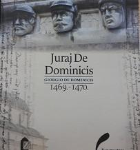 Juraj De Dominicis/Giorgio De Dominicis 1469. – 1470.