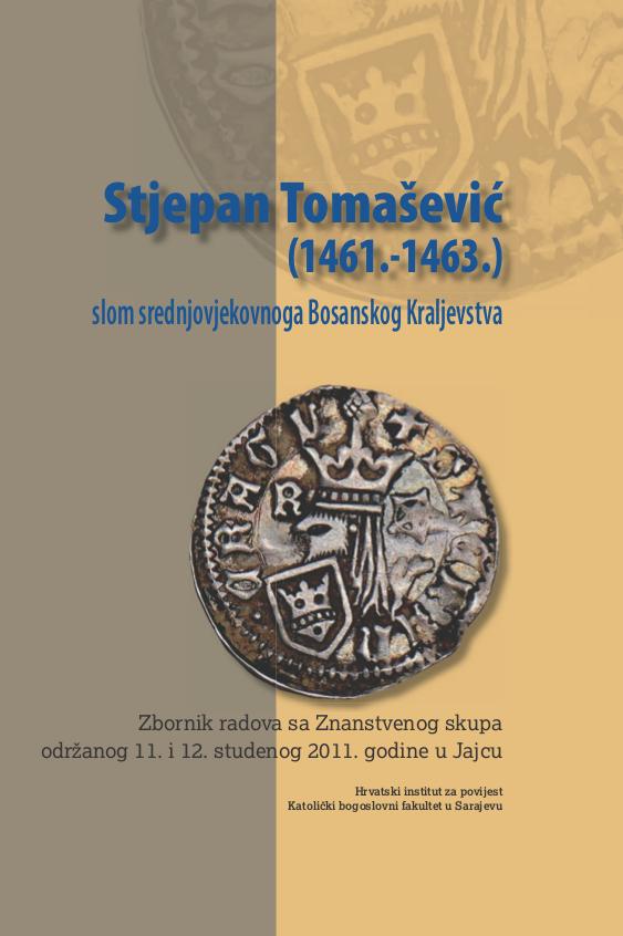 Stjepan Tomašević - slom srednjovjekovnog Bosanskog Kraljevstva