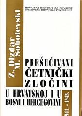 Zdravko Dizdar – Mihael Sobolevski: Prešućivani četnički zločini u Hrvatskoj i Bosni i Hercegovini 1941. – 1945.