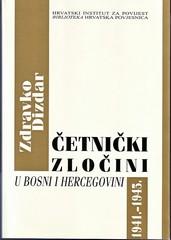 Zdravko Dizdar: Četnički zločini u Bosni i Hercegovini 1941. – 1945.