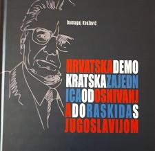 HRVATSKA DEMOKRATSKA ZAJEDNICA OD OSNIVANJA DO RASKIDA S JUGOSLAVIJOM