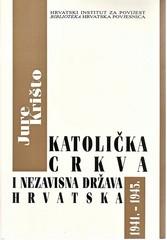 Jure Krišto: Katolička crkva i Nezavisna Država Hrvatska 1941. – 1945.