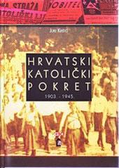 Hrvatski katolički pokret 1903. – 1945.