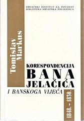 Tomislav Markus: Korespondencija bana Jelačića i Banskoga vijeća 1848. – 1850.