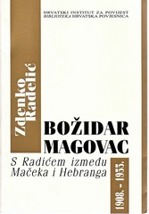 Zdenko Radelić: Božidar Magovac – s Radićem između Mačeka i Hebranga