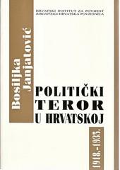 Bosiljka Janjatović: Politički teror u Hrvatskoj od 1918. – 1935.
