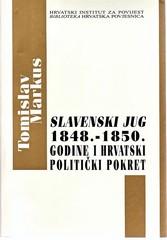 Tomislav Markus: Slavenski jug 1848. – 1850. i hrvatski politički pokret