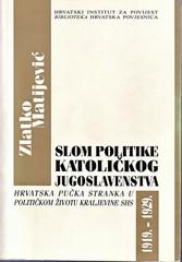 Zlatko Matijević: Slom politike katoličkog jugoslavenstva
