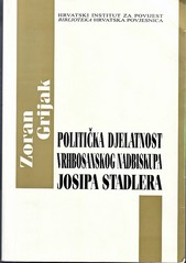 Zoran Grijak: Politička djelatnost vrhbosanskog nadbiskupa Josipa Stadlera