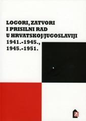 Logori, zatvori i prisilni rad u Hrvatskoj/Jugoslaviji