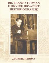 Zbornik radova Dr. Franjo Tuđman u okvirima hrvatske historiografije
