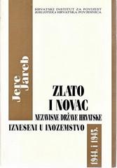 Jere Jareb: Zlato i novac Nezavisne Države Hrvatske izneseni u inozemstvo 1944. i 1945.